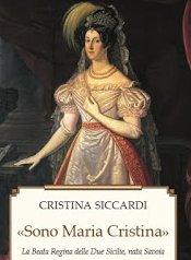 Una regina cattolica: Maria Cristina di Savoia – Confererenza con la dott.ssa Cristina Siccardi