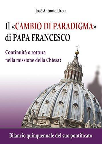 Continuità o rottura nella missione della Chiesa? Un bilancio quinquennale del pontificato di Papa Francesco